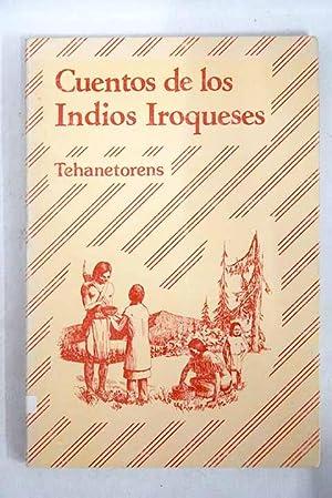 Cuentos de los Indios Iroqueses: Tehanetorens