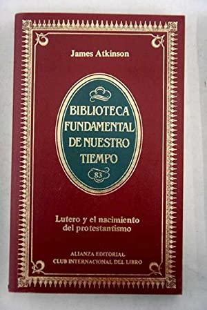 Lutero y el nacimiento del protestantismo, Tomo: Atkinson, James