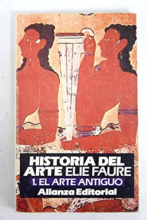 Historia del arte, 1. El arte antiguo: Faure, Elie
