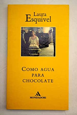 Como agua para chocolate: novela de entregas: Esquivel, Laura