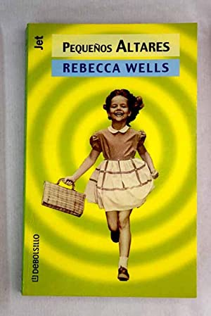 Pequeños altares: Wells, Rebecca