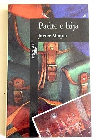 Padre e hija: Maqua, Javier
