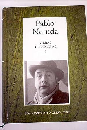 Obras completas, Tomo I: De Crepusculario a: Neruda, Pablo
