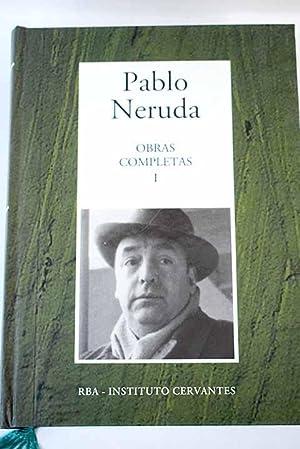 Obras completas, Tomo I: De Crepúsculario a: Neruda, Pablo