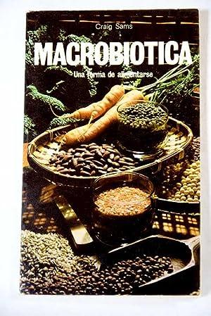 Macrobiótica: una forma de alimentarse: Sams, Craig