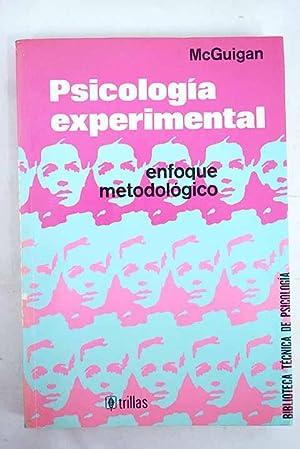 Psicología experimental: enfoque metodológico: McGuigan, F. J.
