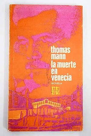 La muerte en Venecia ; Las tablas: Mann, Thomas