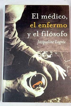 El médico, el enfermo y el filósofo: Lagrée, Jacqueline