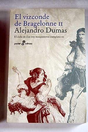 El vizconde de Bragelonne II: Dumas, Alejandro
