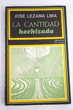 La cantidad hechizada: Lezama Lima, José