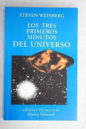 Los tres primeros minutos del universo: una: Weinberg, Steven