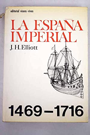 La España imperial, 1469-1716: Elliott, J. H.
