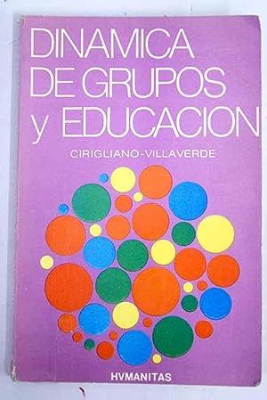 Dinámica de grupos y educación: Fundamentos y: Cirigliano, Gustavo F.
