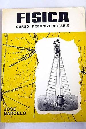 Física: curso preuniversitario: Barceló Matutano, José