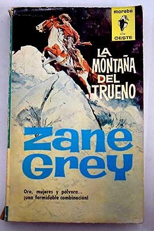 la montaña del trueno de zane grey - Iberlibro