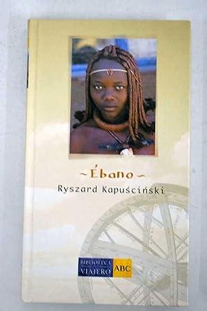 Ébano: Kapuscinski, Ryszard