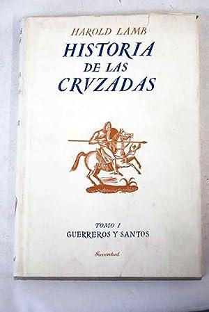 Historia de las cruzadas, Tomo I: Guerreros: Lamb, Harold