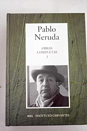 Obras completas, tomo I: De 'Crepusculario' a: Neruda, Pablo