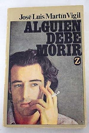 Alguién debe morir: Martín Vigil, José