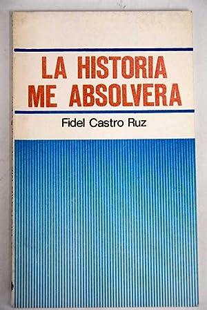 La historia me absolverá: Castro Ruz, Fidel