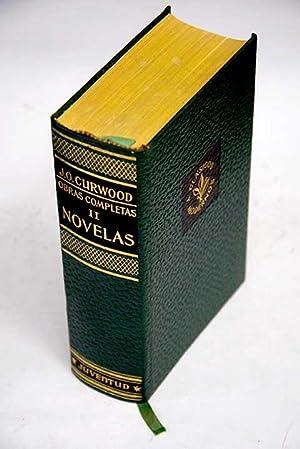 Obras completas, Tomo II, Novelas:: Centella ;: Curwood, James Oliver