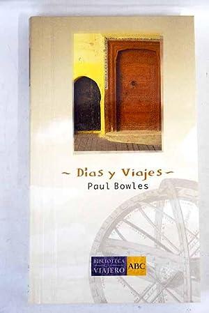 Días y viajes: Bowles, Paul