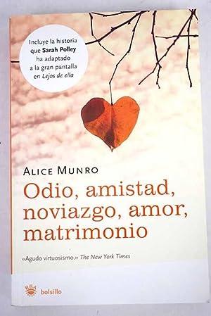Odio, amistad, noviazgo, amor, matrimonio: Munro, Alice