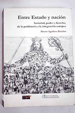 Entre Estado y nación. Sociedad, poder y: Aguilera Barchet, Bruno
