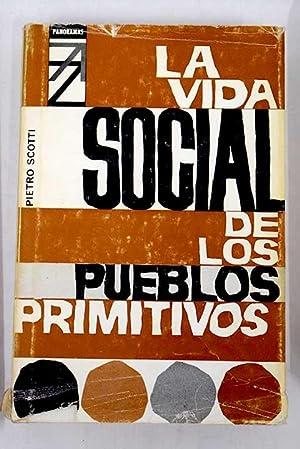 La vida social de los pueblos primitivos: Scotti, Pietro