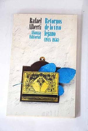 Retornos de lo vivo lejano: (1948-1956): Alberti, Rafael