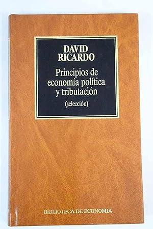 Principios de economía política y tributación: selección: Ricardo, David