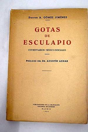 Gotas de Esculapio: comentario médico-sociales: Gómez Jiménez, A.