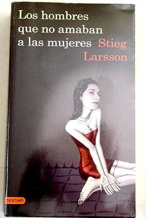 Los hombres que no amaban a las: Larsson, Stieg