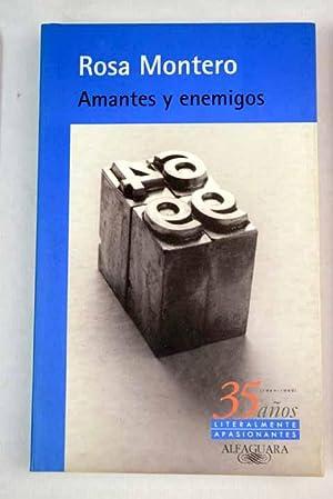Amantes y enemigos: cuentos de parejas: Montero, Rosa