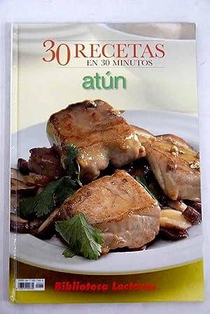 Atún: [30 recetas en 30 minutos]