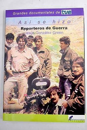 Reporteros de guerra: González Green, Jesús