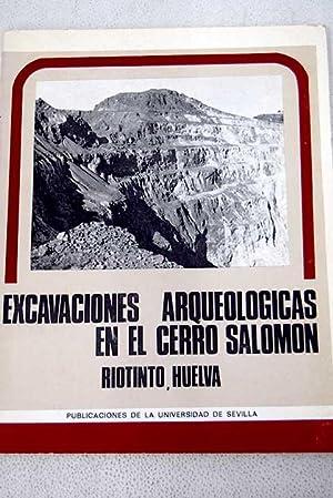 Excavaciones arqueológicas en el Cerro Salomón (Riotinto,: Calderón González, Antonio