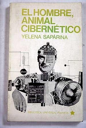 El hombre, animal cibernético: Saparina, Yelena