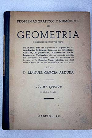 Problemas gráficos y numéricos de Geometría: García Ardura, Manuel