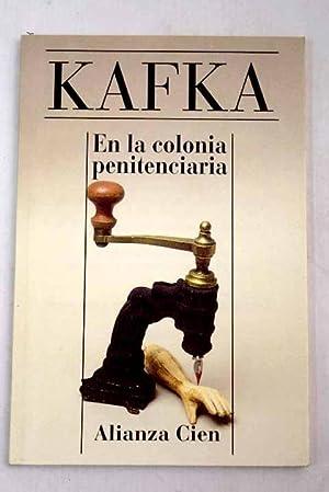 En la colonia penitenciaria: Kafka, Franz