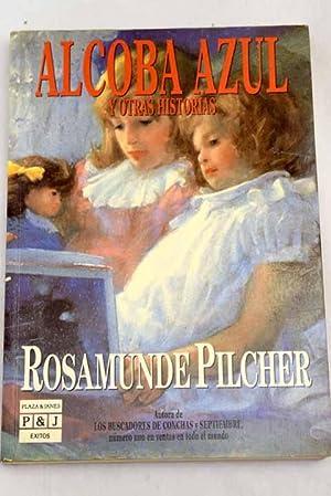 Alcoba azul y otras historias: Pilcher, Rosamunde
