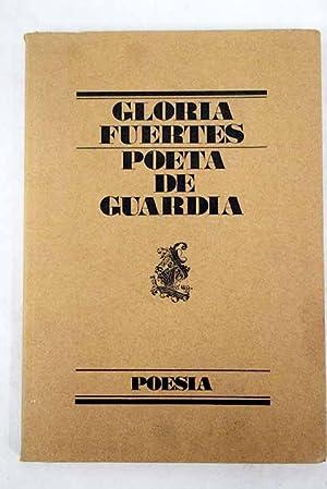Poeta de guardia: Fuertes, Gloria
