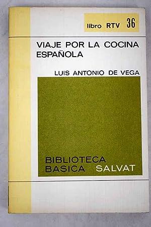 Viaje por la cocina española: Vega, Luis Antonio