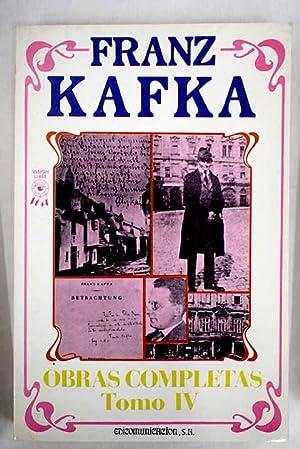 Obras completas, Tomo IV: Kafka, Franz