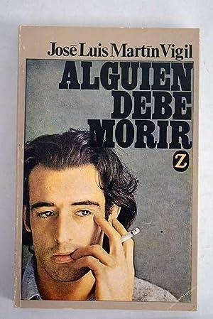 Alguien debe morir: Martín Vigil, José