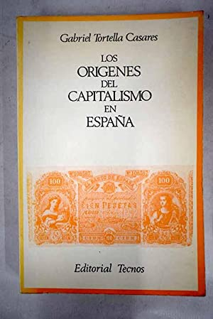 Los orígenes del capitalismo de España: banca,: Tortella Casares, Gabriel