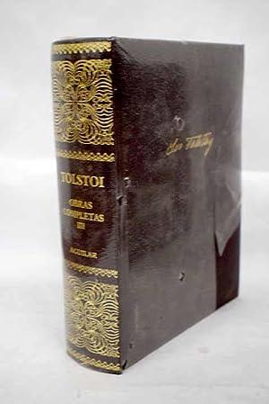 Obras completas, tomo III: Tolstoi, Leon
