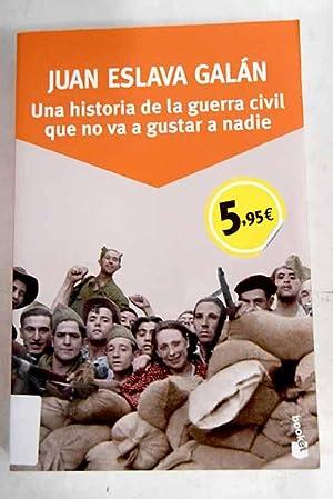 Una historia de la Guerra Civil que: Eslava Galán, Juan