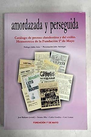 Amordazada y perseguida: catálogo de prensa clandestina