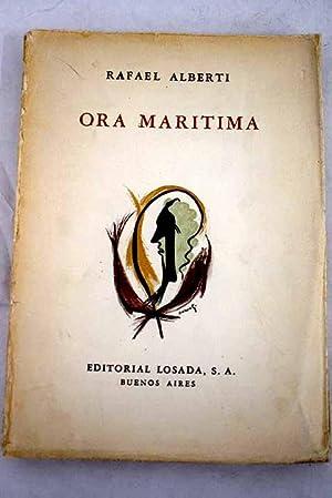 Ora marítima: seguido de Baladas y canciones: Alberti, Rafael